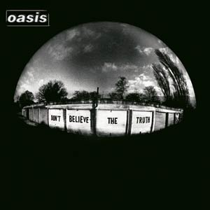 oasis_dont_believe_the_truth