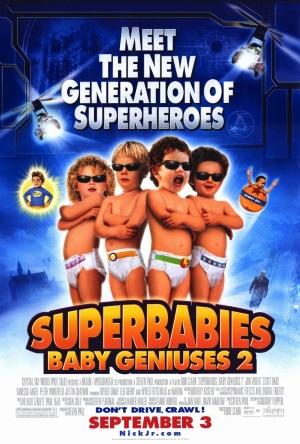 Superbabies: Baby Geniuses 2(2004)